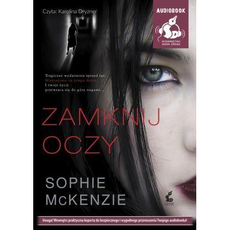 Zamknij oczy (Audiobook) (Audiobook) McKenzie Sophie
