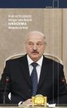 Łukaszenka. Niedoszły car Rosji Brzeziecki Andrzej, Nocuń Małgorzata