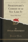 Shakespeare's Comedy of as You Like It Edited, With Notes (Classic Shakespeare William