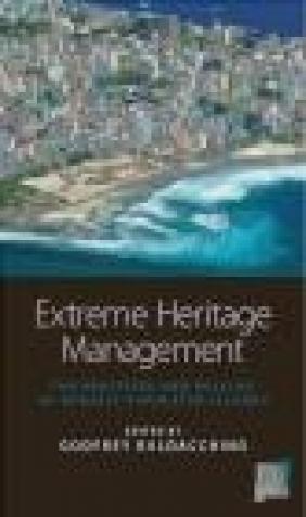 Extreme Heritage Management Godfrey Baldacchino