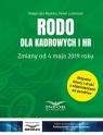 RODO dla kadrowych i HR Zmiany od 4 maja 2019 Mędrala Małgorzata , Ludwiczak Paweł
