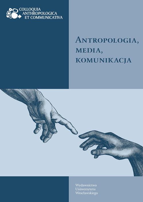 Antropologia, media, komunikacja