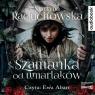 Szamanka od umarlaków Martyna Raduchowska