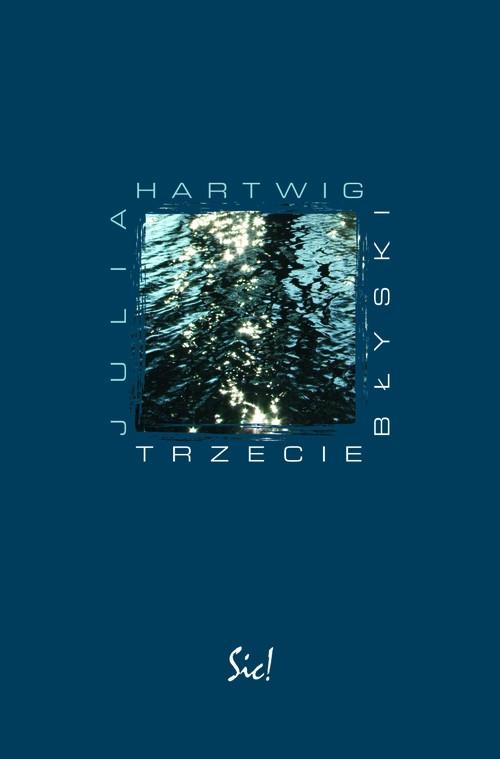 Trzecie błyski Hartwig Julia