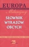Słownik wyrazów obcych. Milenijny Irena Kamińska-Szmaj (red.)