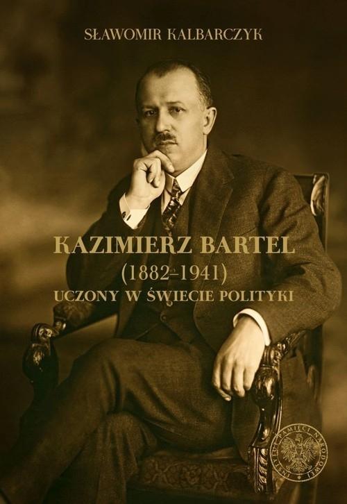 Kazimierz Bartel 1882-1941 Kalbarczyk Sławomir