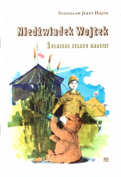 Niedźwiadek Wojtek. Żołnierz szlaku nadziei Stanisław Jerzy Hajto