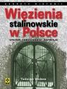 Więzienia stalinowskie w Polsce System, codzienność, represje. Wolsza Tadeusz