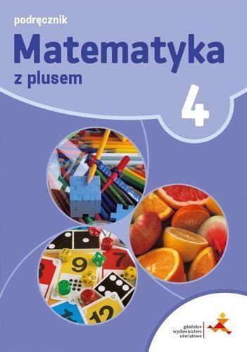Matematyka z plusem 4. Podręcznik Małgorzata Dobrowolska, Marta Jucewicz, Marcin Ka