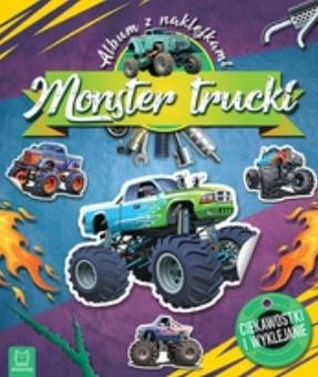 Monster Trucki. Album z naklejkami. Ciekawostki i wyklejanie Opracowanie zbiorowe