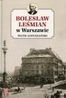 Bolesław Leśmian w Warszawie Łopuszański Piotr
