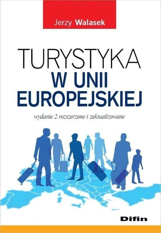 Turystyka w Unii Europejskiej (Uszkodzona okładka) Walasek Jerzy