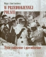 W przedwojennej Polsce Życie codzienne i niecodzienne Łozińska Maja, Łoziński Jan