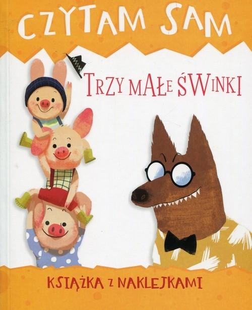 Czytam sam Trzy małe świnki Książka z naklejkami Zilio Roberta