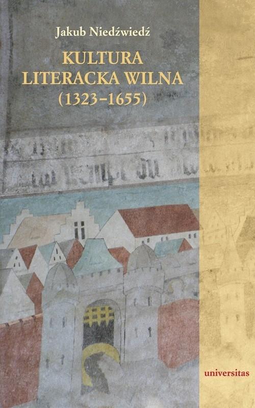 Kultura literacka Wilna (1323-1655) Niedźwiedź Jakub