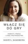 Włącz się do gry Kobiety, praca i chęć przywództwa Sandberg Sheryl