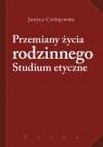 Przemiany życia rodzinnego Studium etyczne Czekajewska Justyna