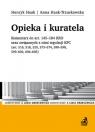 Opieka i kuratela. Komentarz do art. 145-184 KRO oraz związanych z nimi prof. USz dr hab Henryk Haak, Anna Haak-Trzuskawska