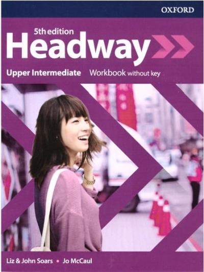Headway. Język angielski. Upper Intermediate Workbook without key. Zeszyt ćwiczeń dla liceum i technikum. Wydanie 5 Liz Soars, John Soars, Jo McCaul
