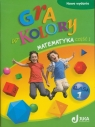 Gra w kolory 1 Matematyka Podręcznik z ćwiczeniami Część 1