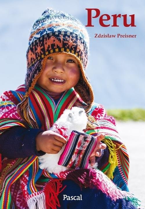 Wyprawy marzeń Peru Preisner Zdzisław, Preisner Zdzisław