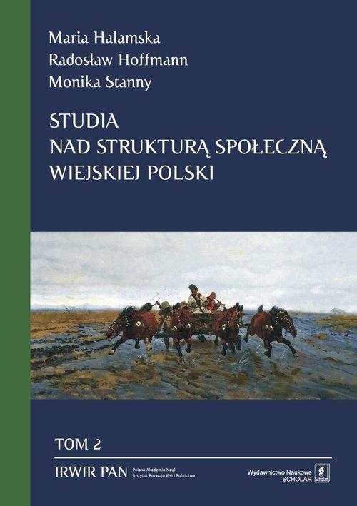 Studia nad strukturą społeczną wiejskiej Polski Halamska Maria, Hoffmann Radosław, Stanny Monika
