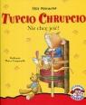 Tupcio Chrupcio Nie chcę jeść!