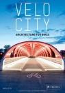 Velo City Architecture For Bikes Blyth Gavin