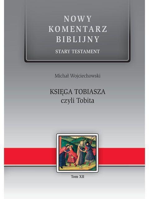 Nowy komentarz... ST T.12 Księga Tobiasza... Michał Wojciechowski