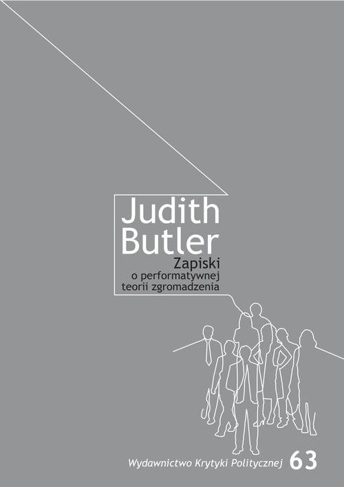 Zapiski o performatywnej teorii zgromadzenia Butler Judith