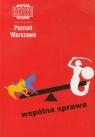 Poznań Warszawa Kronika Miasta Poznania 1/2012 Wspólna sprawa