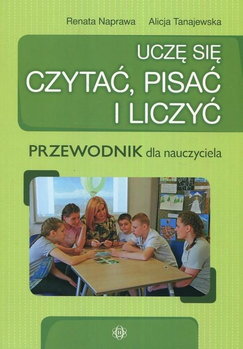 Uczę się czytać, pisać i liczyć Przewodnik dla nauczyciela Naprawa Renata, Tanajewska Alicja