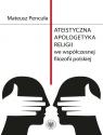 Ateistyczna apologetyka religii we współczesnej filozofii polskiej Pencuła Mateusz