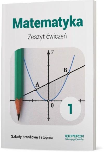 Matematyka 1 Zeszyt ćwiczeń Konstantynowicz Adam, Konstantynowicz Anna, Pająk Małgorzata