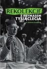 Rekolekcje z Prymasem Tysiąclecia ks.Roman Sławeński