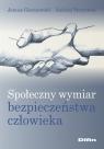 Społeczny wymiar bezpieczeństwa człowieka Gierszewski Janusz, Pieczywok Andrzej