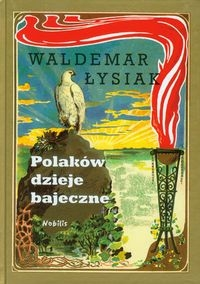 Polaków dzieje bajeczne Łysiak Waldemar