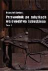 Przewodnik po zabytkach województwa lubuskiego Tom 1 (Uszkodzona okładka)