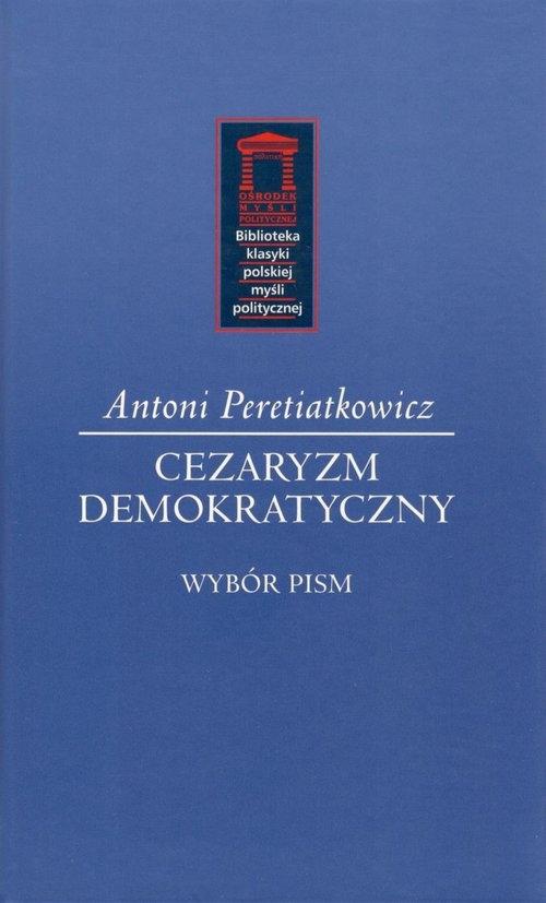Cezaryzm demokratyczny Peretiatkowicz Antoni