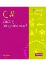 C#. Zacznij programować! Rob Miles