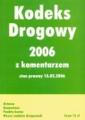 Kodeks drogowy 2006 z komentarzem