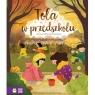 Tola w przedszkolu (wyd. 2021) Anna Włodarkiewicz, Ola Krzanowska
