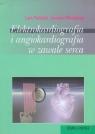 Elektrokardiografia i angiokardiografia w zawale serca