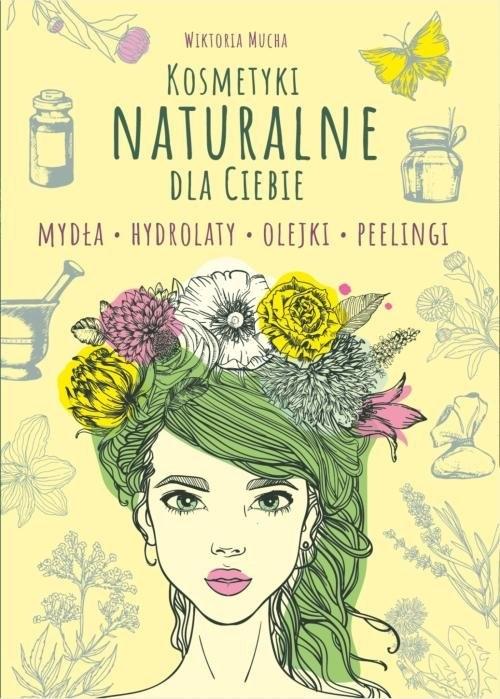 Kosmetyki naturalne dla Ciebie Mucha Wiktoria