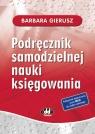 Podręcznik samodzielnej nauki księgowania Gierusz Barbara