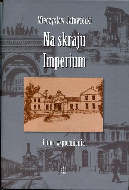 Na skraju Imperium Jałowiecki Mieczysław