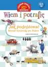 Wiem i potrafię Jak podróżować... Wesołe wycieczki po Polsce