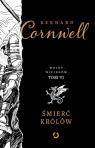 Śmierć królów Wojny wikingów Tom 6 Cornwell Bernard
