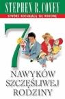 7 nawyków szczęśliwej rodziny Covey Stephen R.