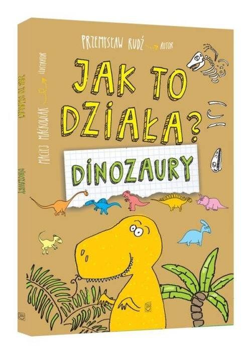 Jak to działa? Dinozaury Rudź Przemysław